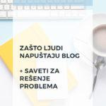 Zašto ljudi napuštaju blog + Saveti za rešenje problema
